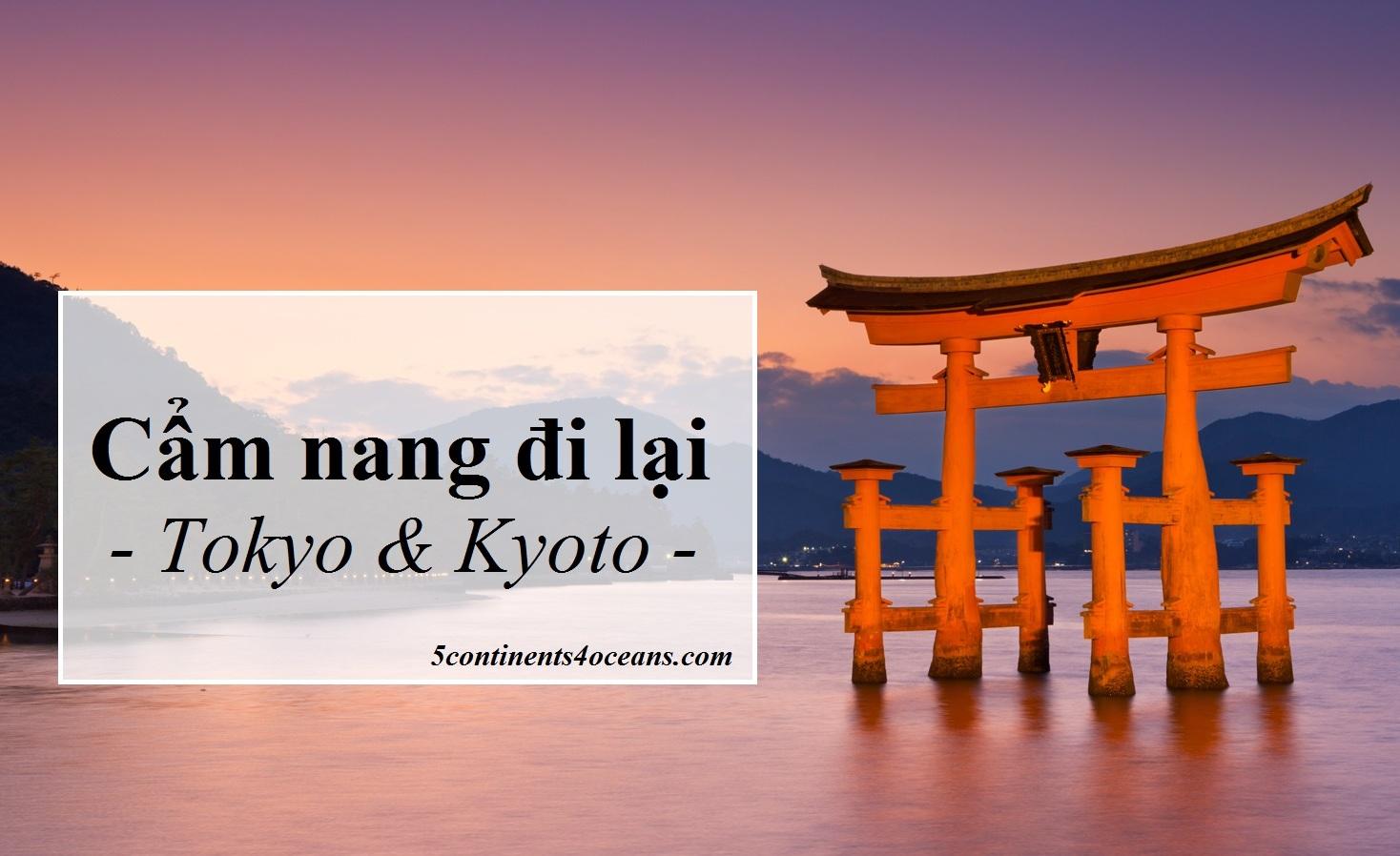 Cẩm nang đi lại tại Tokyo và Kyoto