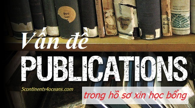 Publications trong hồ sơ xin học bổng – What and How?
