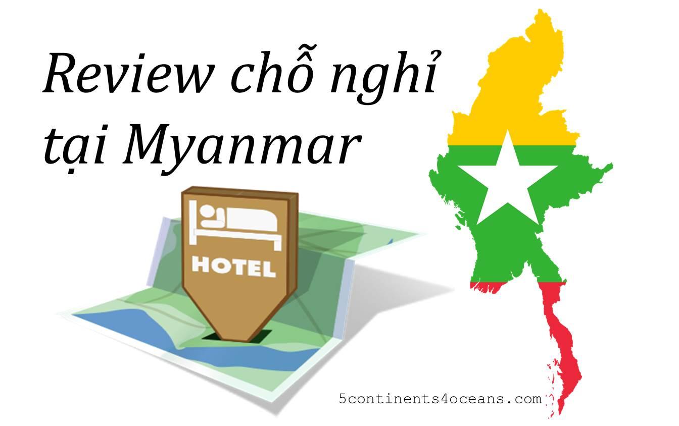 Review về nhà nghỉ/khách sạn tại Myanmar